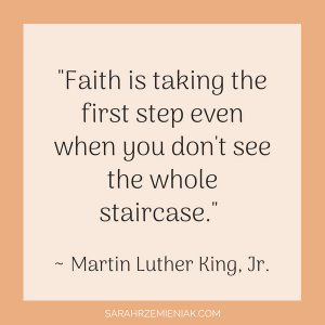 "Quotes for Eating Disorder Recovery - ""Faith is taking the first step even when you don't see the whole staircase."" ~ Martin Luther King, Jr."